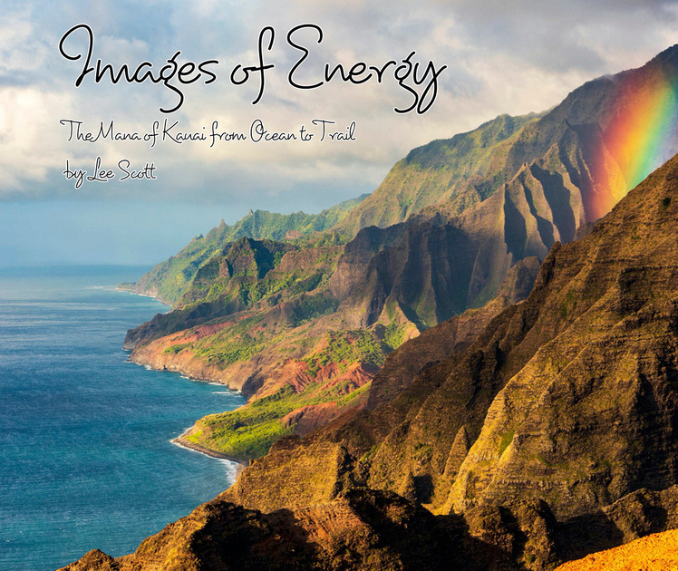 Images of Energy: The Mana of Kauai from Ocean to Trail